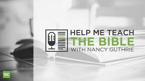 nancy guthrie, popular podcasts, educational podcasts, christian podcasts